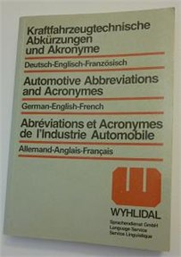 WYHLIDAL Abbreviations and Acronyms of Automotive Engineering:    German-English-French    10,000 entries with trilingual explanations