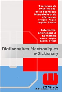 WYHLIDAL Automotive, Engineering & Economics:   French-English/English-French   You find translation for automotive terms